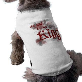 Bueno ser rey Pet Clothing Camisa De Mascota