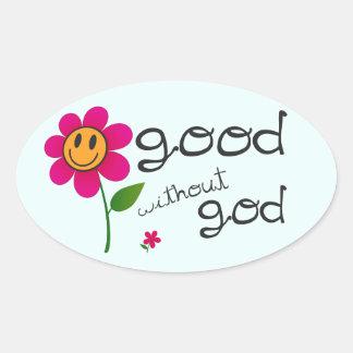 Bueno sin pegatinas de dios (con la flor feliz) pegatina ovalada