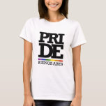 BUENOS AIRES PRIDE -.png T-Shirt