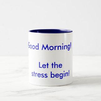 ¡Buenos días! ¡Deje la tensión comenzar! Taza De Dos Tonos