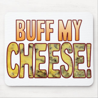 Buff My Blue Cheese Mouse Pad