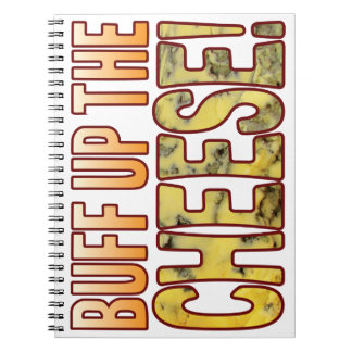 Buff Up The Blue Cheese Notebook