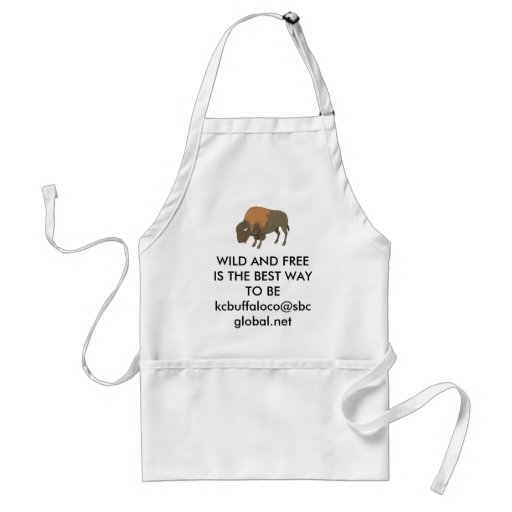 buffalo-1[1], WILD AND FREEIS THE BEST WAY TO B... Adult Apron