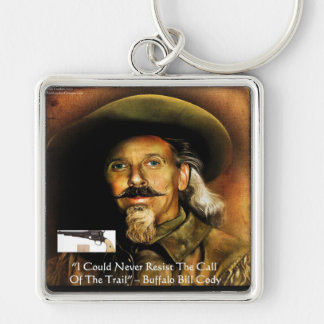 Buffalo Bill Cody His Gun & Quote Gifts & Cards Keychain
