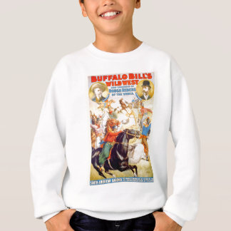 Buffalo Bill Wild West Show Poster Apparel, Gifts Sweatshirt