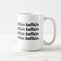 Buffalo buffalo Buffalo buffalo buffalo buffalo Coffee Mug
