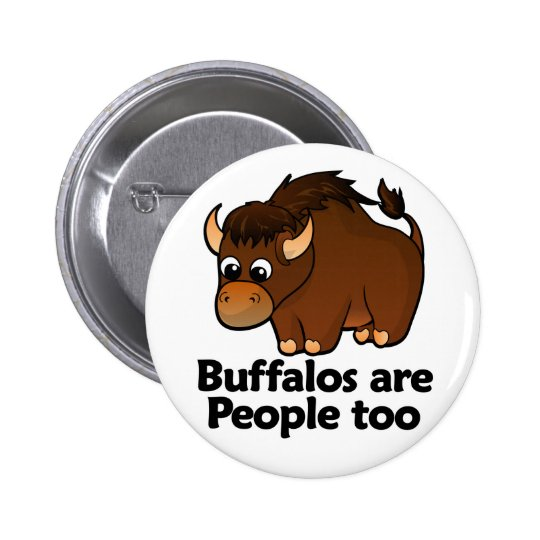 Buffalos are People too Pinback Button