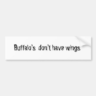 Buffalo's don't have wings bumper sticker