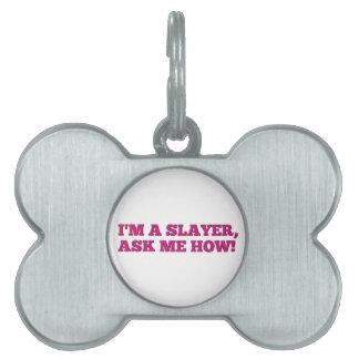 Buffy - I m a Slayer ask me how Pet Name Tag