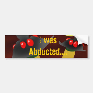 BUFOs, I was Abducted.... Bumper Sticker