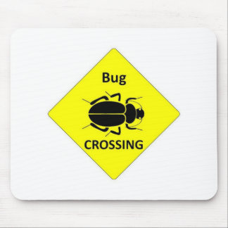 Bug Crossing Sign Mouse Pads