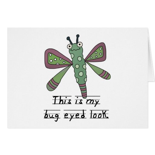 Bug Eyed Look T-shirts and Gifts Card