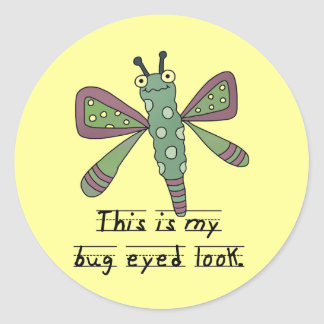 Bug Eyed Look T-shirts and Gifts Classic Round Sticker