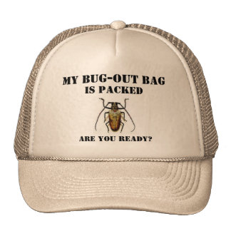 bug, My Bug-Out Bag, Is Packed, Are You Ready? Trucker Hat