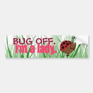 bug off. bumper sticker