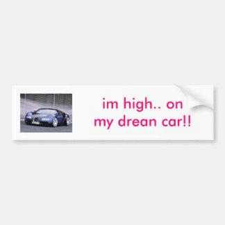 Buggatti_1[1], im high.. on my drean car!! car bumper sticker