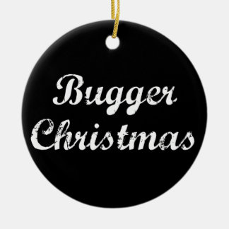 Bugger Christmas Double-Sided Ceramic Round Christmas Ornament