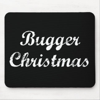 Bugger Christmas Mouse Pad