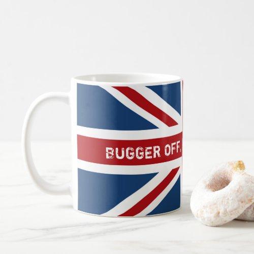 Bugger Off Drinking Tea UK Flag Coffee Mug