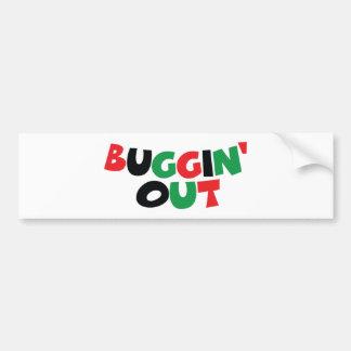 Buggin' Out Bumper Sticker
