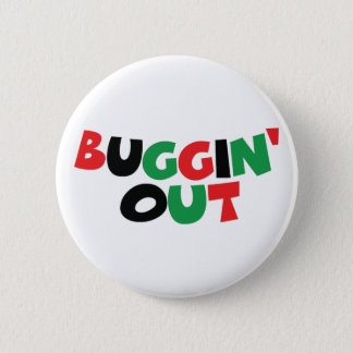 Buggin' Out Button