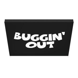 Buggin' Out Canvas Print