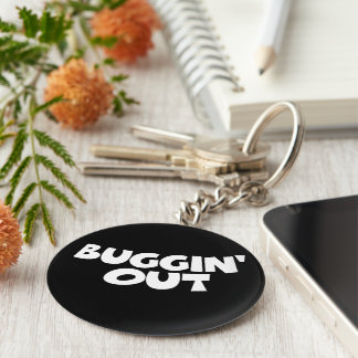 Buggin' Out Keychain