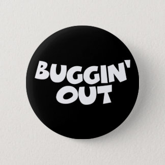 Buggin' Out Pinback Button