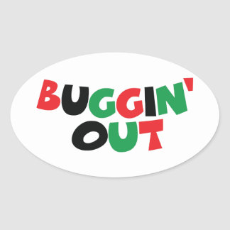 Buggin' Out Oval Sticker