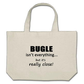 Bugle Isn t Everything Canvas Bags