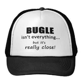 Bugle Isn't Everything Trucker Hat