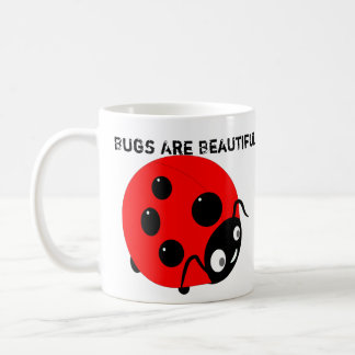 Bugs Are Beautiful Coffee Mug