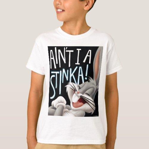 BUGS BUNNYâ_ Aint I A Stinka T_Shirt