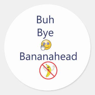 Buh Bye Bananahead Classic Round Sticker