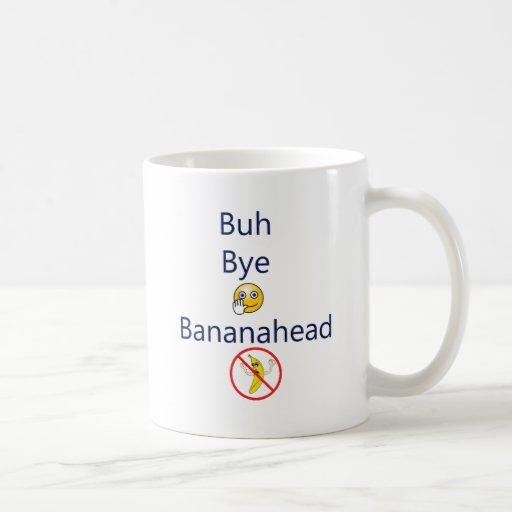 Buh bye Bananahead! Classic White Coffee Mug