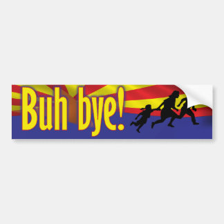 Buh bye! Illegal Immigrants Bumper Sticker