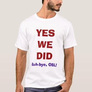 Buh,Bye, OBL! t-shirt