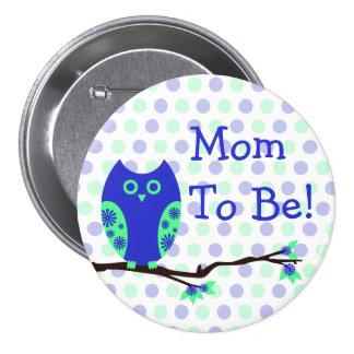 "Búho azul ""mamá a ser"" botón de la fiesta de bienv"
