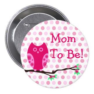 """Búho rosado """"mamá a ser"""" botón de la fiesta de pin redondo de 3 pulgadas"""