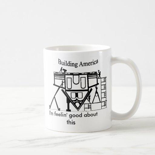 buiildingamerica, soy feelin bueno sobre esto taza clásica