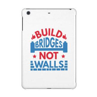 Build Bridges Not Walls iPad Mini Retina Cover