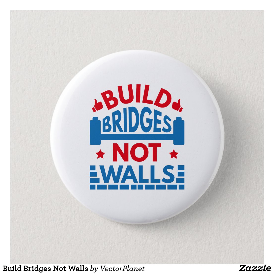 Build Bridges Not Walls Pinback Button