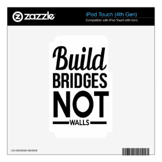 Build Bridges NOT Walls - USA Protest Immigrants iPod Touch 4G Skins