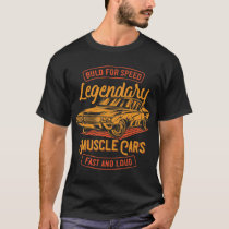 Build For Speed Vintage Style Muscle Car T-Shirt