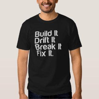 Build It, Drift It, Break It, FixIt - Drifting Car Tee Shirt