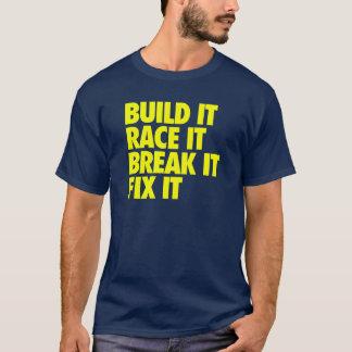Build It Race It Break It Fix It - Racecar T-Shirt