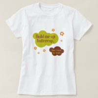 Build Me Up Buttercup 80s Quote Retro Graphic T-Shirt