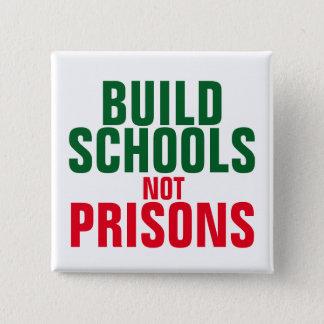 Build School Not Prisons Button
