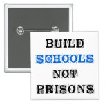 Build School Not Prisons-Election Button Pinback Buttons