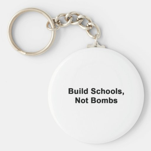 Build Schools, Not Bombs Key Chain